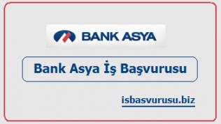 Bank Asya İş Başvurusu