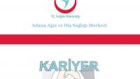 Adana Ağız ve Diş Sağlığı Merkezi İş Başvurusu