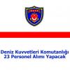 Deniz Kuvvetleri Komutanlığı 23 Personel Alımı Yapacak