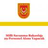 Milli Savunma Bakanlığı 29 Personel Alımı Yapacak