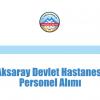 Aksaray Devlet Hastanesi Personel Alımı