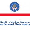 Kredi ve Yurtlar Kurumu 900 Personel Alımı Yapacak