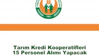Tarım Kredi Kooperatifleri 15 Personel Alımı Yapacak