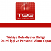 Türkiye Belediyeler Birliği 15 Daimi İşçi ve Personel Alımı Yapacak