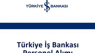 Türkiye İş Bankası Personel Alımı