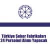 Türkiye Şeker Fabrikaları 24 Personel Alımı Yapacak