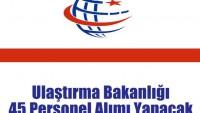 Ulaştırma Bakanlığı 45 Personel Alımı Yapacak