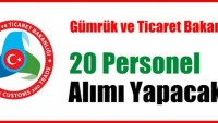 Gümrük ve Ticaret Bakanlığı 20 Personel Alımı Yapacak