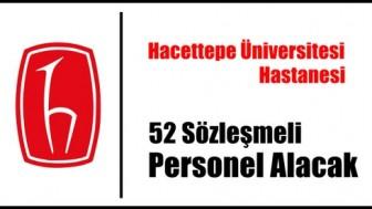 Hacettepe Üniversitesi Hastanesi 52 Sözleşmeli Personel Alımı