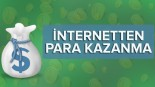 İnternetten Para Kazanma