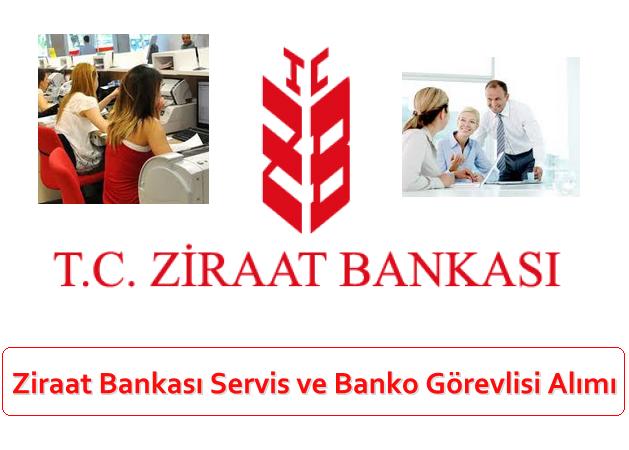 Ziraat Bankası Servis ve Banko Görevlisi Alımı