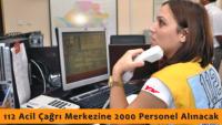 112 Acil Çağrı Merkezine 2.000 Personel Alımı Yapılacak