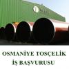 Osmaniye Tosçelik İş Başvurusu