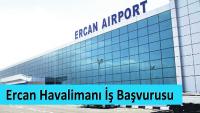 Ercan Havalimanı İş Başvurusu