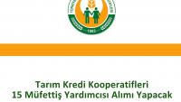 Tarım Kredi Kooperatifleri 15 Müfettiş Yardımcısı Alımı Yapacak