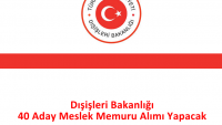 Dışişleri Bakanlığı 40 Aday Meslek Memuru Alımı Yapacak