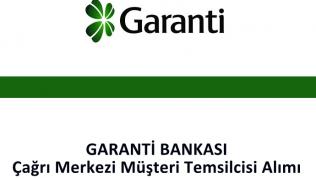 Garanti Bankası Çağrı Merkezi Müşteri Temsilcisi Alımı