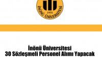 İnönü Üniversitesi 30 Sözleşmeli Personel Alımı Yapacak