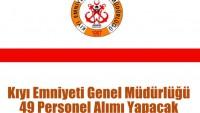 Kıyı Emniyeti Genel Müdürlüğü 49 Personel Alımı Yapacak