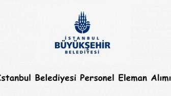 İstanbul Büyükşehir Belediyesi İş Başvurusu