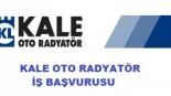 Kale Oto Radyatör İş Başvurusu